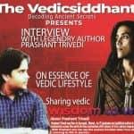 Interview with Prashant Trivedi on Essence of vedic life ( वैदिक विज्ञान और जीवन)