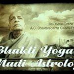 Decoding Bhakti Yoga as per nadi astrology in Acharya Srila Prabhupada birth chart