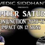 Video : Impact of Jupiter​ and Saturn​ great conjunction on 12 Ascendants